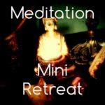 Meditation Mini Retreat