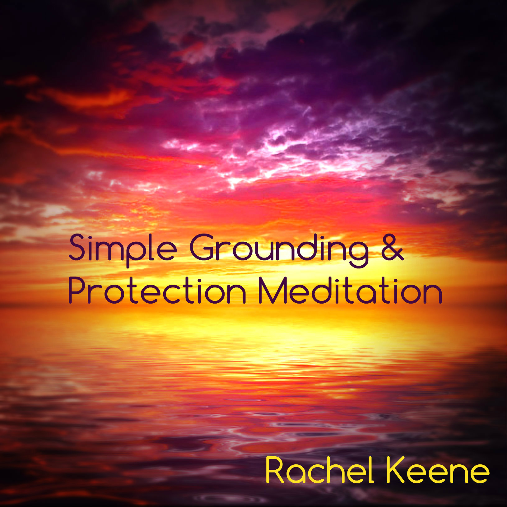 Simple Grounding and Protection Guided Meditation - Download Now