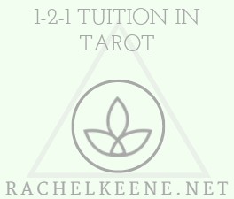 1-2-1- TUITION IN TAROT - RACHEL KEENE