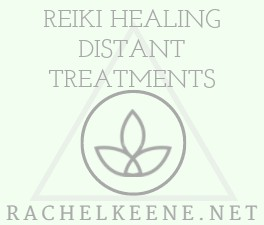 REIKI TREATMENTS -DISTANT HEALING WITH RACHEL KEENE
