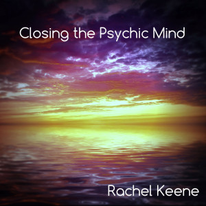 Download your Closing the Psychic Mind guided meditation here