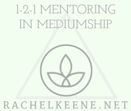1-2-1 MENTORING IN MEDIUMSHIP - Book your session now with Rachel Keene