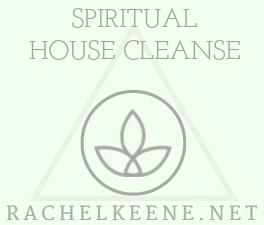 Spiritual Cleansing and Blessing of Your Home - Rachel Keene